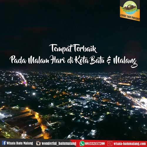 Tempat Terbaik Pada Malam Hari Di Kota Batu Dan Malang Paket Wisata Batu Malang Bromo 081332157200